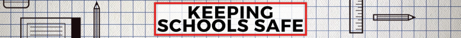 This image has an empty alt attribute; its file name is KeepingSchoolsSafe_Banner-2.png